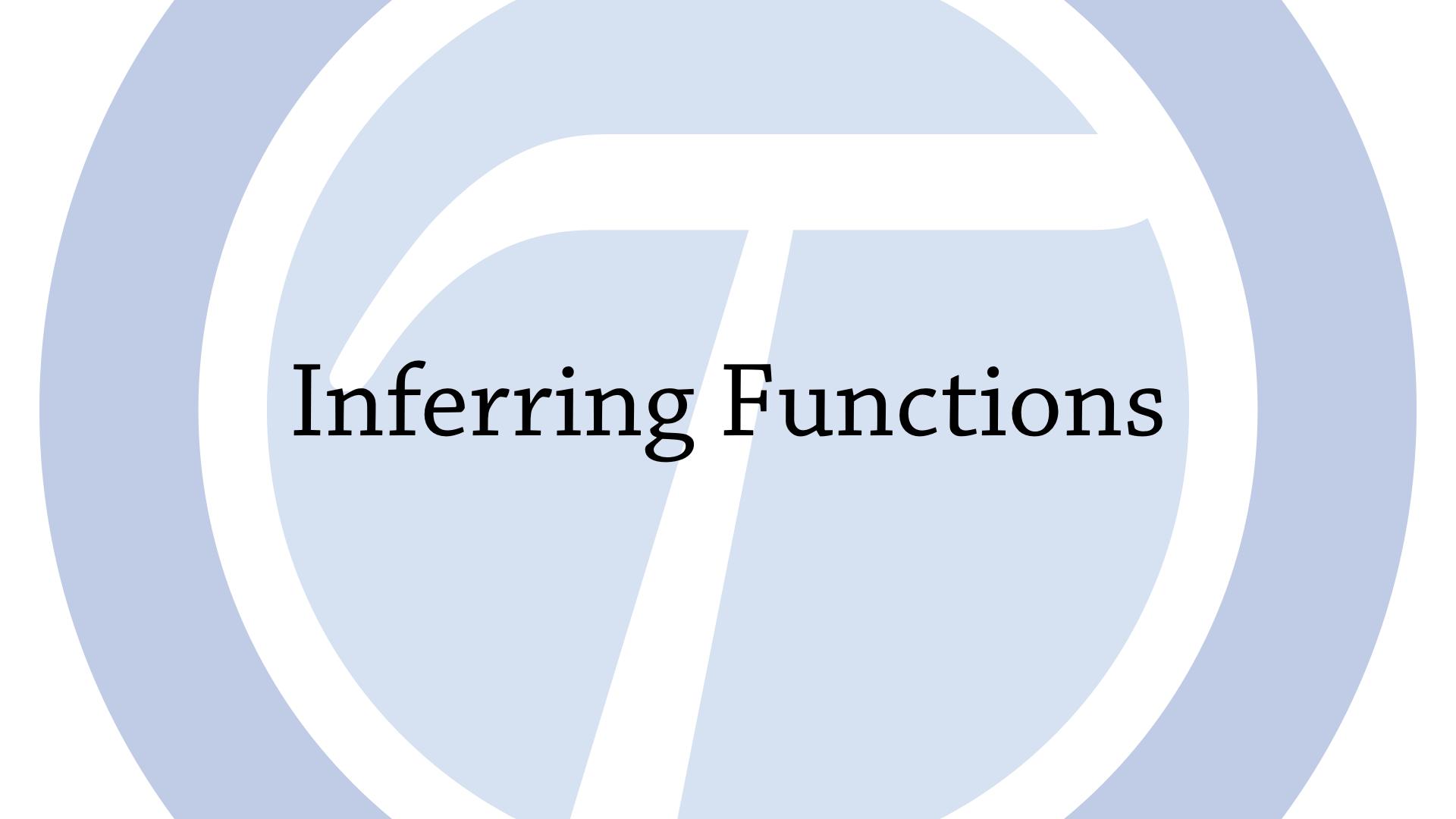 Inferring Functions