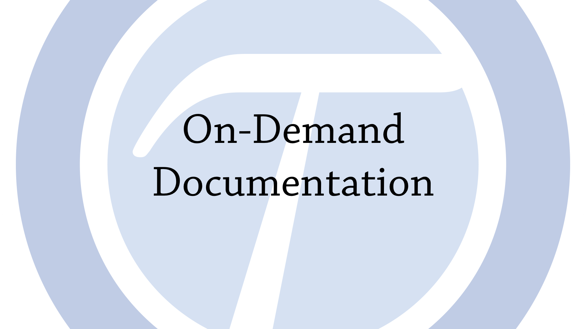 On demand documentation